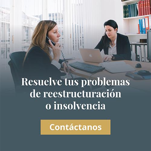 Reclama tus problemas de Reestructuración o Insolvencias